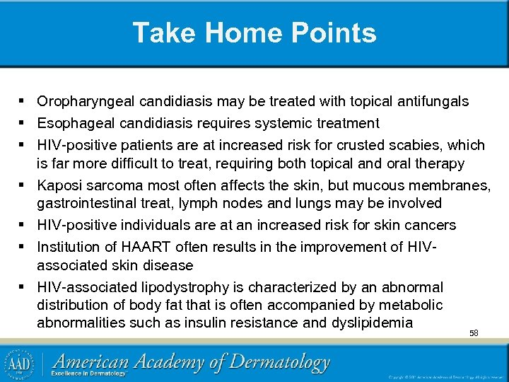 Take Home Points § Oropharyngeal candidiasis may be treated with topical antifungals § Esophageal