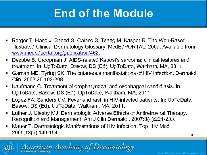 End of the Module § Berger T, Hong J, Saeed S, Colaco S, Tsang