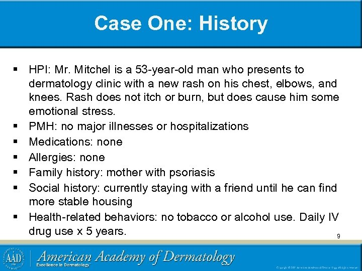 Case One: History § HPI: Mr. Mitchel is a 53 -year-old man who presents