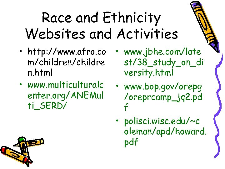 Race and Ethnicity Websites and Activities • http: //www. afro. co m/children/childre n. html