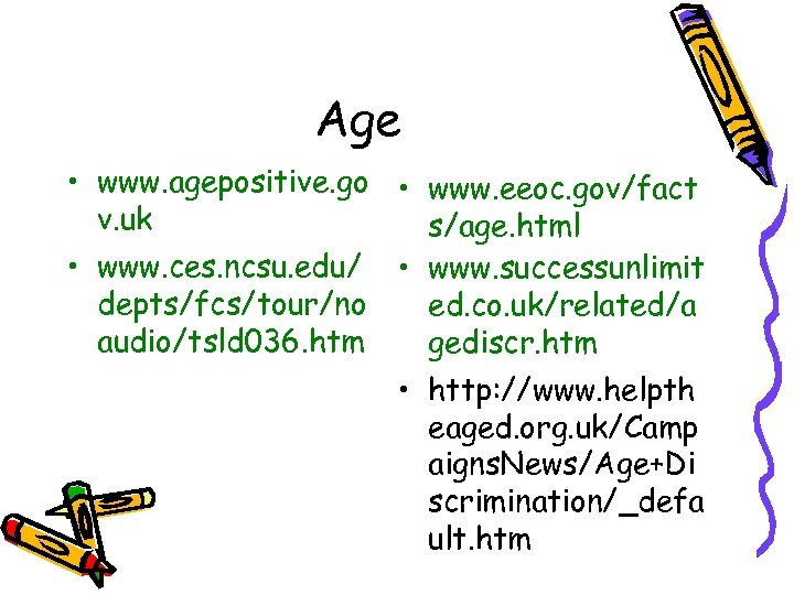 Age • www. agepositive. go • www. eeoc. gov/fact v. uk s/age. html •