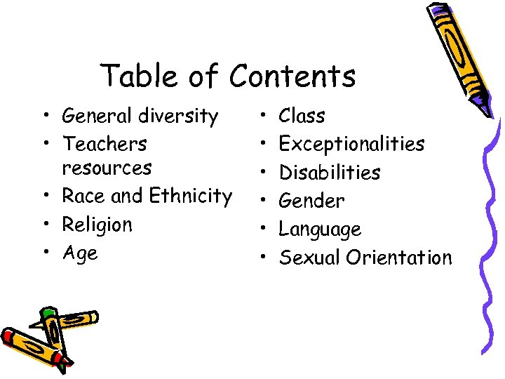 Table of Contents • General diversity • Teachers resources • Race and Ethnicity •