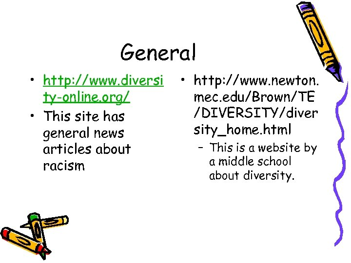 General • http: //www. diversi ty-online. org/ • This site has general news articles