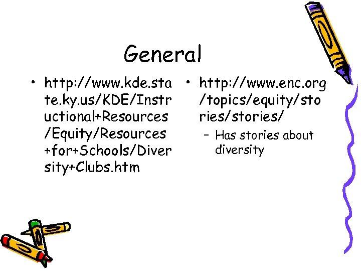 General • http: //www. kde. sta • http: //www. enc. org te. ky. us/KDE/Instr