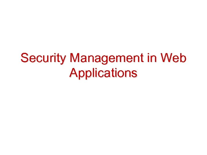 Security Management in Web Applications