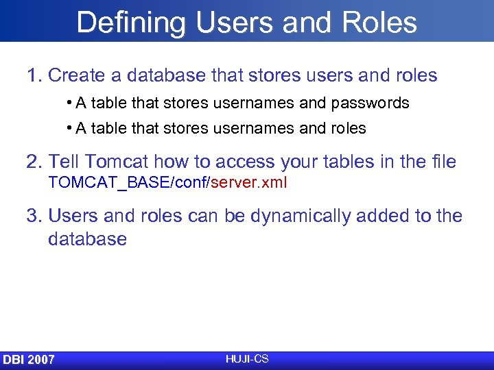 Defining Users and Roles 1. Create a database that stores users and roles •