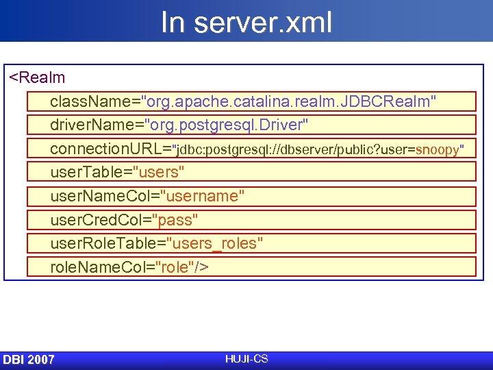 In server. xml <Realm class. Name=