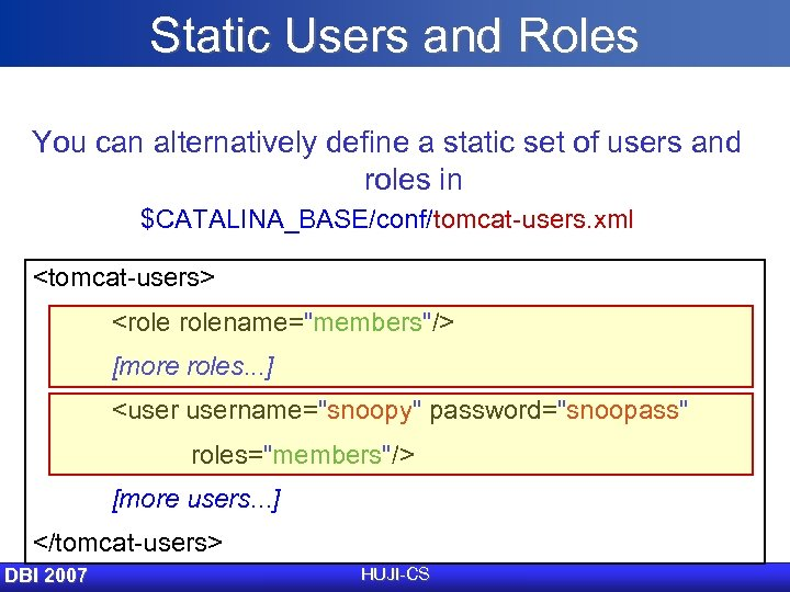 Static Users and Roles You can alternatively define a static set of users and