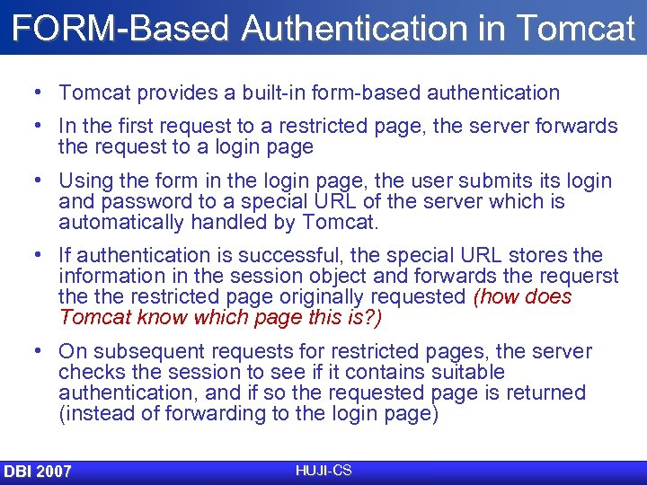 FORM-Based Authentication in Tomcat • Tomcat provides a built-in form-based authentication • In the