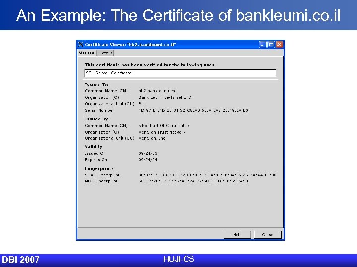 An Example: The Certificate of bankleumi. co. il DBI 2007 HUJI-CS