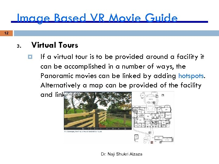 Image Based VR Movie Guide 12 3. Virtual Tours If a virtual tour is