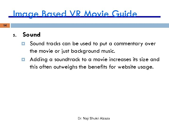 Image Based VR Movie Guide 14 5. Sound tracks can be used to put