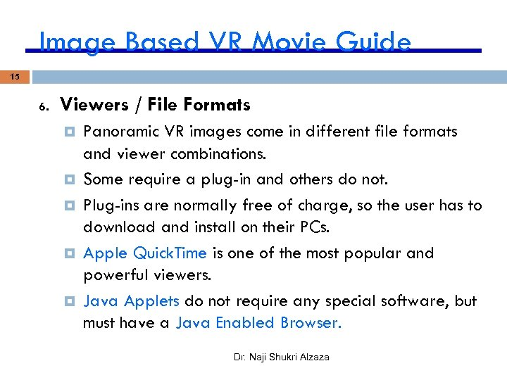 Image Based VR Movie Guide 15 6. Viewers / File Formats Panoramic VR images