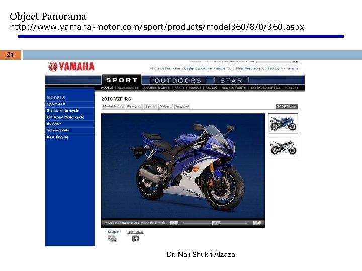 Object Panorama http: //www. yamaha-motor. com/sport/products/model 360/8/0/360. aspx 21 Dr. Naji Shukri Alzaza