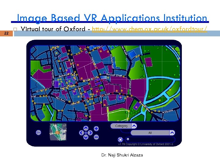 Image Based VR Applications Institution 22 Virtual tour of Oxford - http: //www. chem.