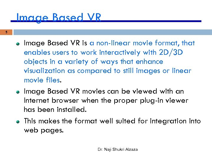 Image Based VR 5 Image Based VR is a non-linear movie format, that enables