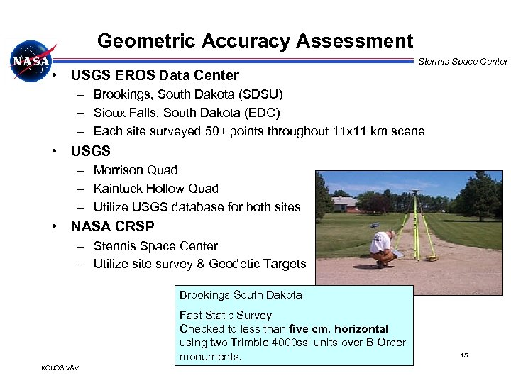 Geometric Accuracy Assessment Stennis Space Center • USGS EROS Data Center – Brookings, South