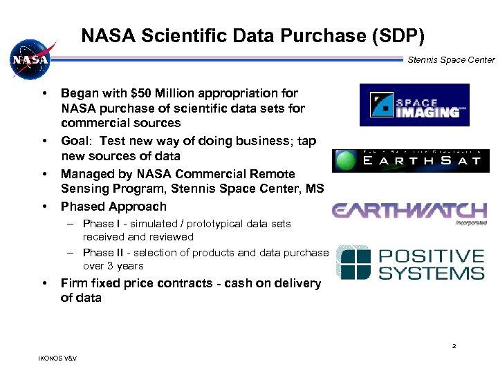 NASA Scientific Data Purchase (SDP) Stennis Space Center • • Began with $50 Million