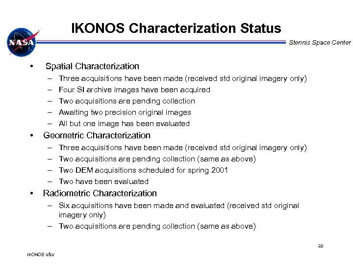 IKONOS Characterization Status Stennis Space Center • Spatial Characterization – – – • Geometric
