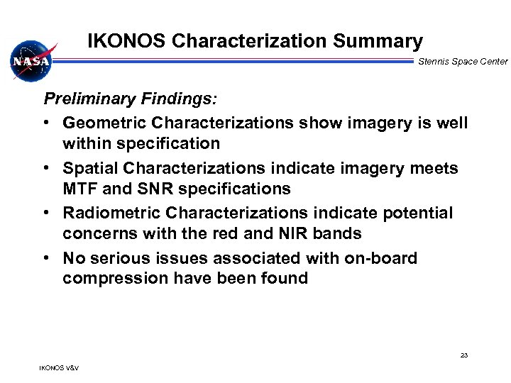IKONOS Characterization Summary Stennis Space Center Preliminary Findings: • Geometric Characterizations show imagery is
