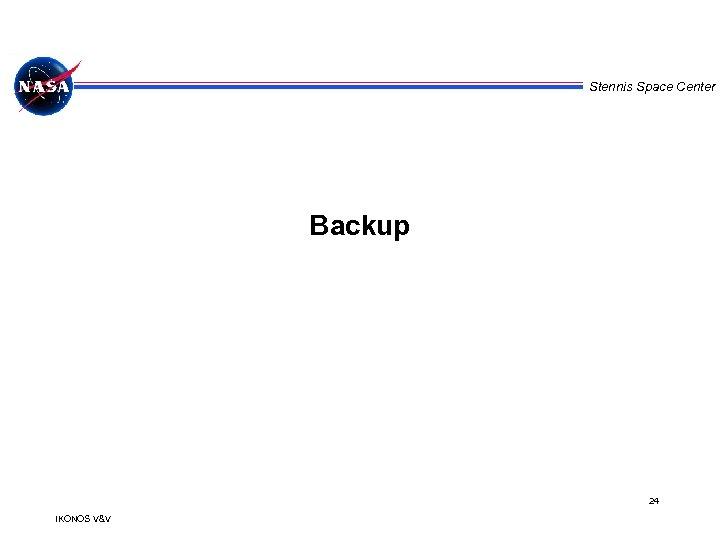 Stennis Space Center Backup 24 IKONOS V&V