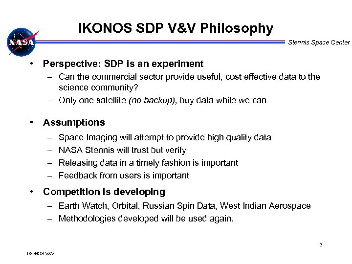 IKONOS SDP V&V Philosophy Stennis Space Center • Perspective: SDP is an experiment –