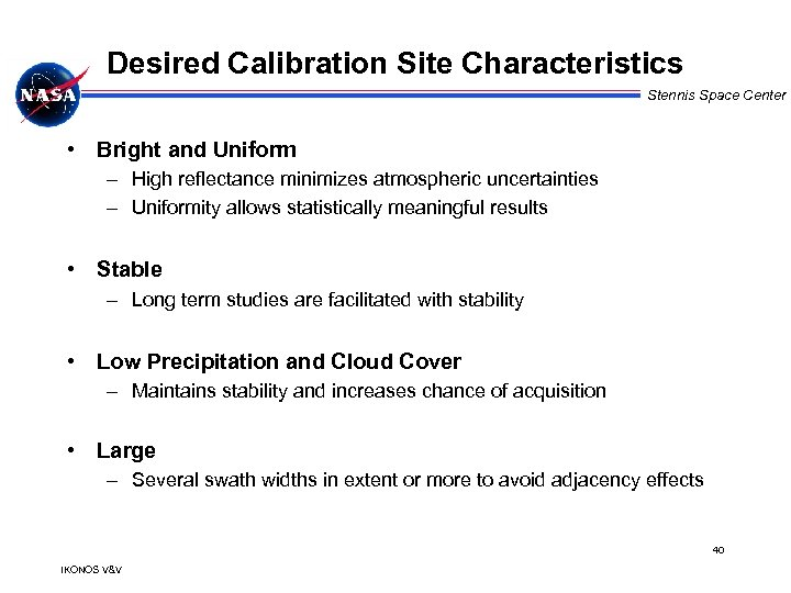 Desired Calibration Site Characteristics Stennis Space Center • Bright and Uniform – High reflectance