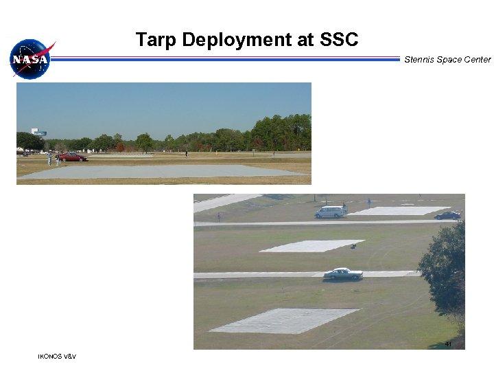 Tarp Deployment at SSC Stennis Space Center 41 IKONOS V&V