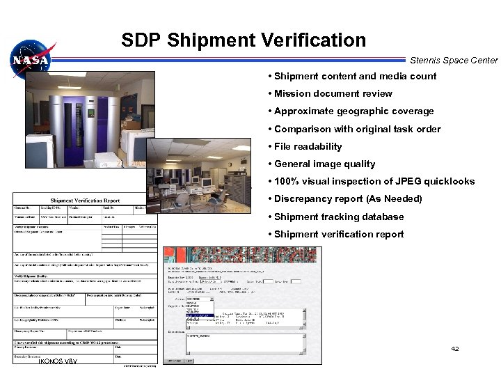 SDP Shipment Verification Stennis Space Center • Shipment content and media count • Mission