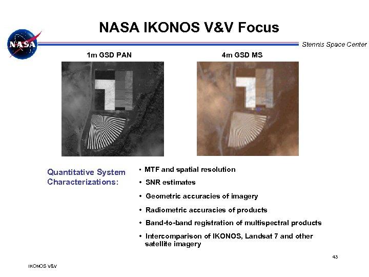 NASA IKONOS V&V Focus IKONOS Data Product Characterization 1 m GSD PAN Quantitative System