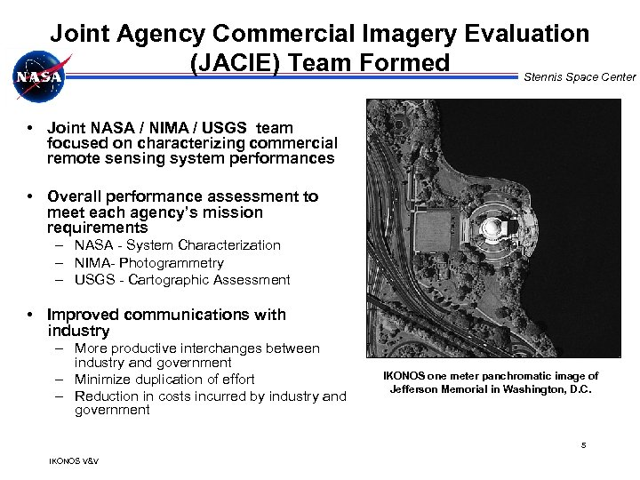 Joint Agency Commercial Imagery Evaluation (JACIE) Team Formed Stennis Space Center • Joint NASA