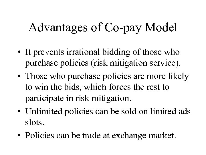 Advantages of Co-pay Model • It prevents irrational bidding of those who purchase policies