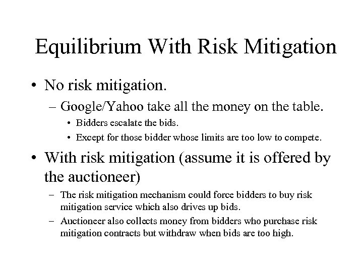 Equilibrium With Risk Mitigation • No risk mitigation. – Google/Yahoo take all the money