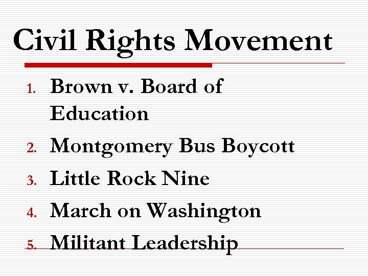 Civil Rights Movement 1. 2. 3. 4. 5. Brown v. Board of Education Montgomery