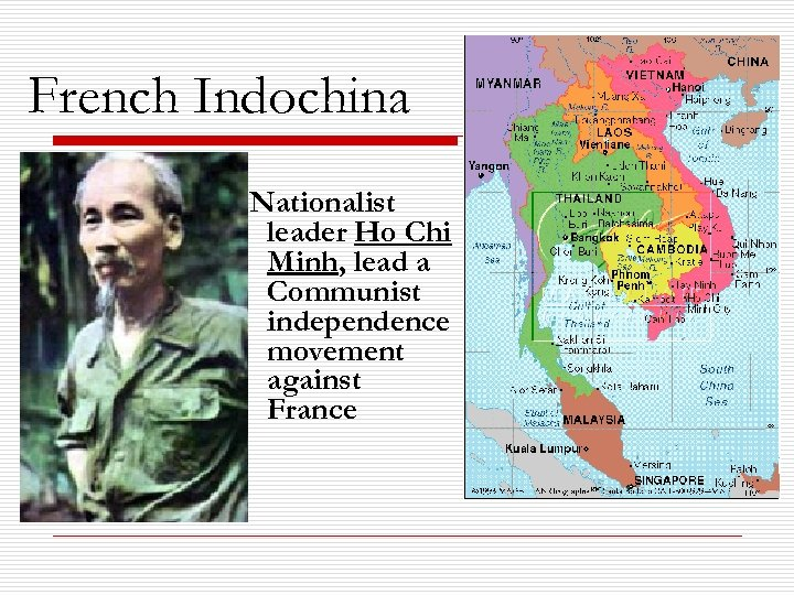 French Indochina Nationalist leader Ho Chi Minh, lead a Communist independence movement against France