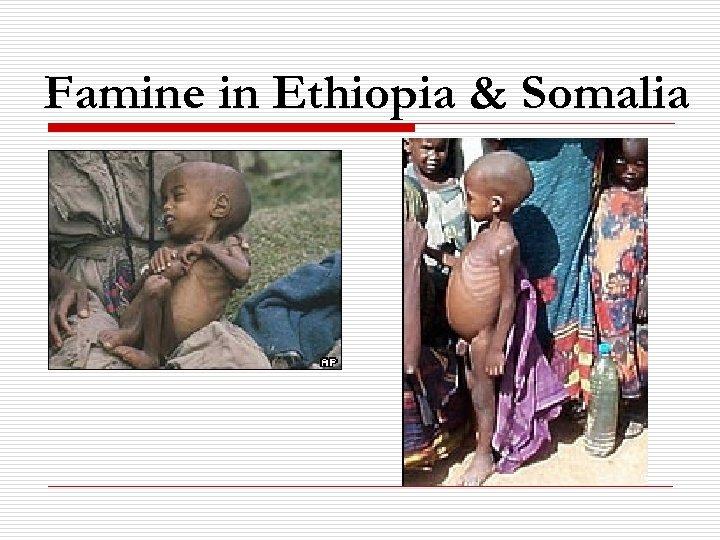 Famine in Ethiopia & Somalia