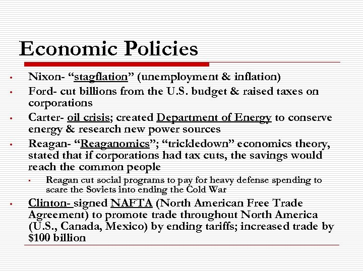 """Economic Policies • • Nixon- """"stagflation"""" (unemployment & inflation) Ford- cut billions from the"""