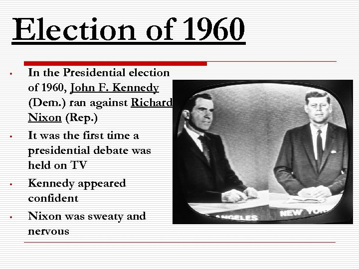 Election of 1960 • • In the Presidential election of 1960, John F. Kennedy