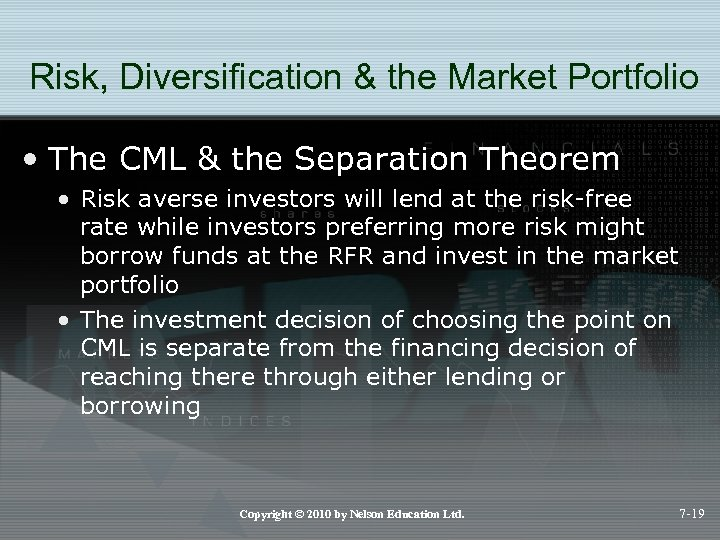 Risk, Diversification & the Market Portfolio • The CML & the Separation Theorem •