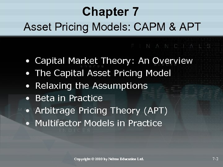 Chapter 7 Asset Pricing Models: CAPM & APT • • • Capital Market Theory: