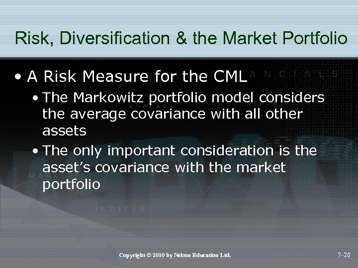Risk, Diversification & the Market Portfolio • A Risk Measure for the CML •