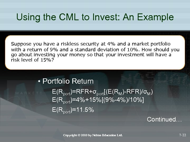 Using the CML to Invest: An Example Suppose you have a riskless security at