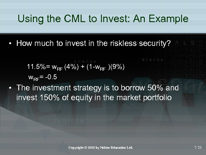 Using the CML to Invest: An Example • How much to invest in the