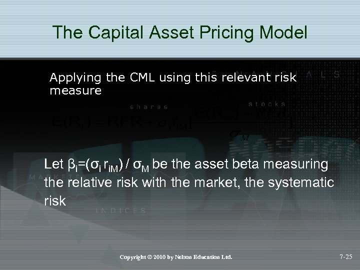 The Capital Asset Pricing Model Applying the CML using this relevant risk measure Let