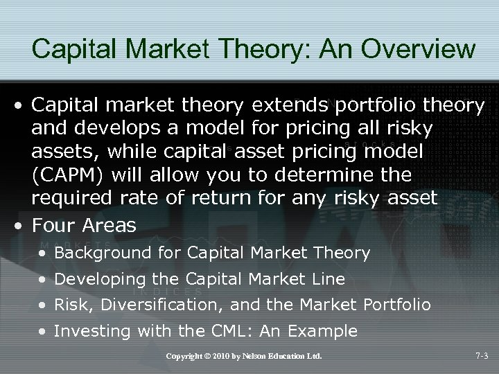 Capital Market Theory: An Overview • Capital market theory extends portfolio theory and develops