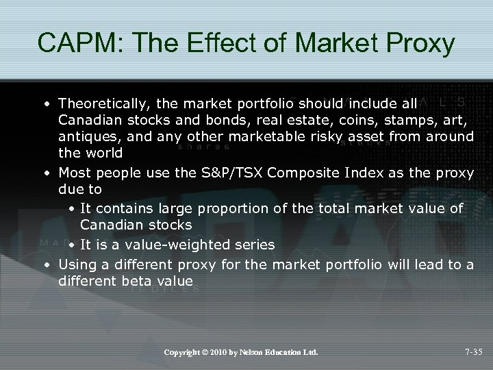 CAPM: The Effect of Market Proxy • Theoretically, the market portfolio should include all
