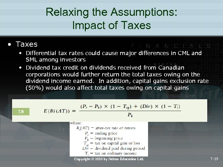 Relaxing the Assumptions: Impact of Taxes • Differential tax rates could cause major differences