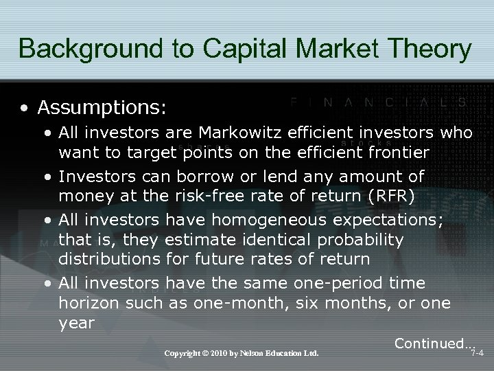 Background to Capital Market Theory • Assumptions: • All investors are Markowitz efficient investors