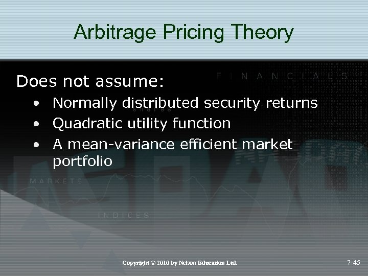 Arbitrage Pricing Theory Does not assume: • Normally distributed security returns • Quadratic utility