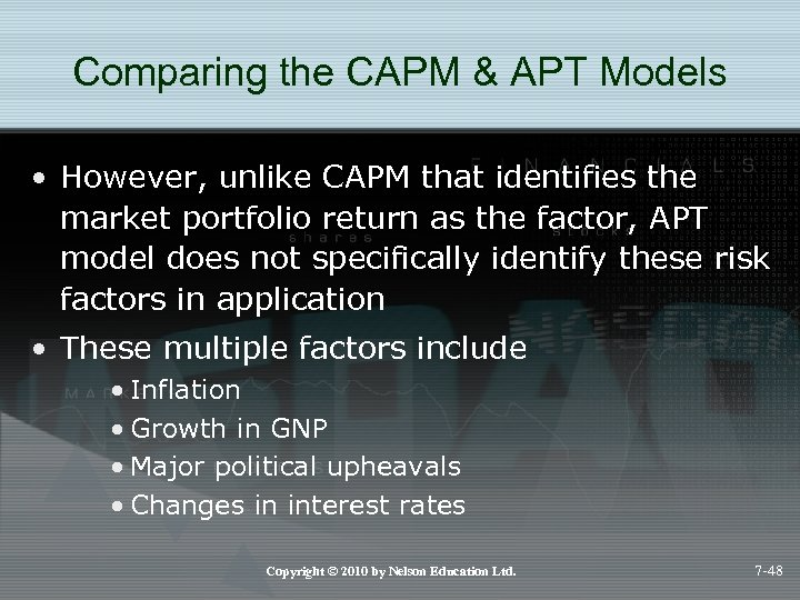 Comparing the CAPM & APT Models • However, unlike CAPM that identifies the market